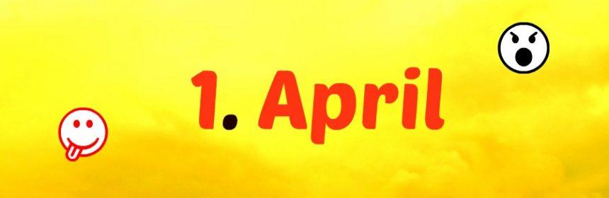 Welche Bedeutung hat der 1. April?
