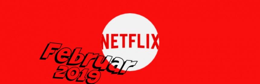 Was kommt im Februar 2019 auf Netflix?